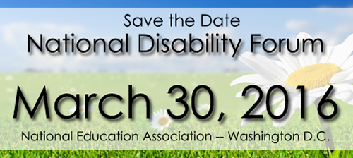 a graphic that shows Save the Date for the National Disability Forum on March 30, 2016