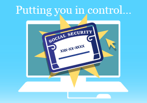 A cartoon illustration of a social security card with text that reads: Putting you in control...